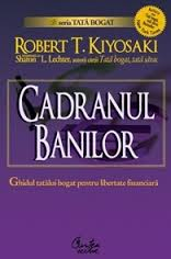 Cadranul banilor de Robert Kiyosaki [review carte]