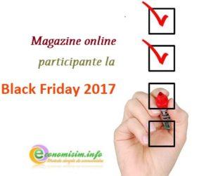 Lista magazinelor care au reduceri de Black Friday 2017 + recomandări