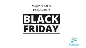 Lista magazinelor cu reduceri de Black Friday 2018 + câteva recomandări